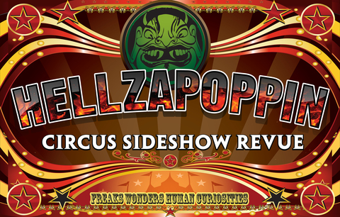 Thurs. July 6th -2017/ Hellzapoppin Circus Sideshow Revue-(Seated Event)  In the Crystal Bay Club Casino Crown Room- On Sale Now!