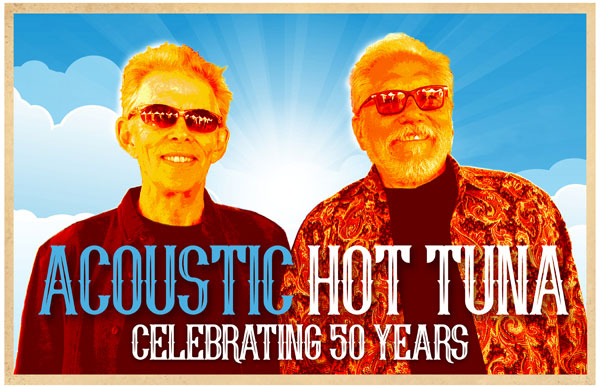 "Mon. July 1st-2019/ Hot Tuna – Acoustic ""50th Anniversary Tour"" (Seated Show) In the Crystal Bay Club Casino Crown Room-21+ On Sale Now!"
